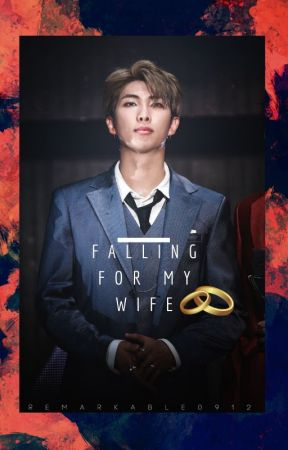 Falling for my Wife. (Namjoon FF)✔ by PourSumSUGAonMe