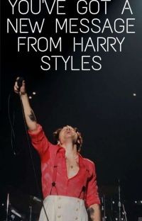 ~YOU'VE GOT A NEW MESSAGE FROM HARRY STYLES~ cover
