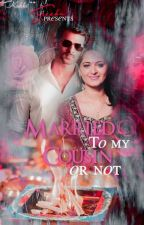 Married to my Cousin or Not by sreeku2002