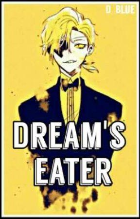 Dream's eater ||Actualizaciones Lentas|| by D_Blue