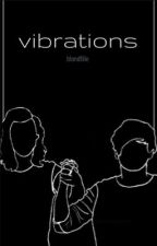 Vibrations // Larry AU by blondfille