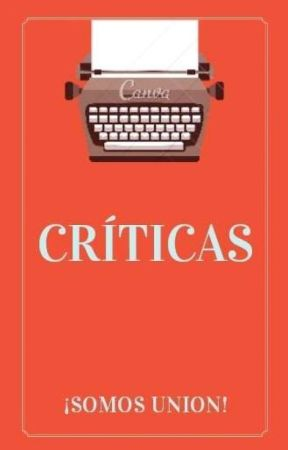 Criticas (ABIERTO) by Esquad_Adam