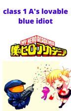 class 1 a's lovable blue idiot by rex103rex