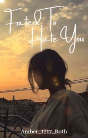 Fated to Hate You by Amber_1217_Roth