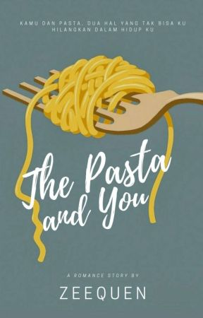 The Pasta and You [Completed] by zeequen