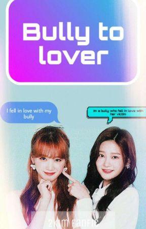 Bully to lover | √2kim by Xx1355xX