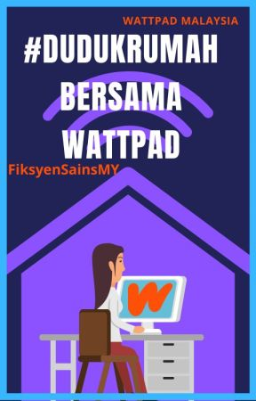 #DudukRumah Bersama Wattpad by WattpadFiksyenSainsMY