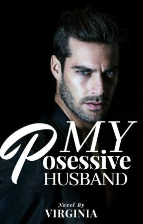 MY POSESSIVE HUSBAND by Virginia765