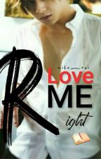 Love Me Right #Book1 by Mika_Aoi