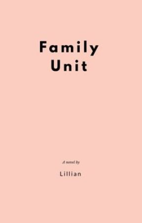 Family Unit by LillianEllmore