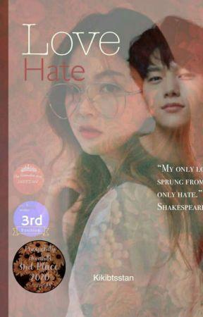 Love Hate{COMPLETED} by Kikibtsstan