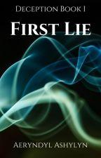 First Lie || Deception Book I || by Astaroth_312