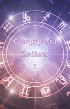 Creepypasta Zodiacs 1  ✔️ by Koba_Simp