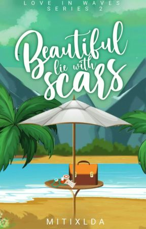 Beautiful Lie with Scars ✔ by mitixlda