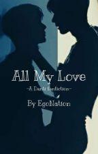 All My Love - Danti by EgoNation