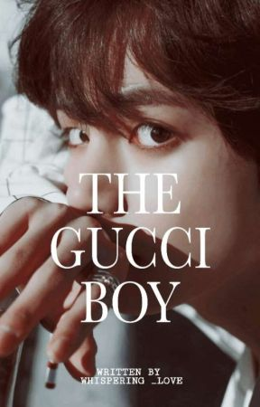 THE GUCCI BOY ||•KTH•|| FF by gguk_nation