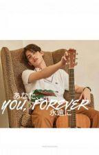 You, Forever. by CaptainStarkk