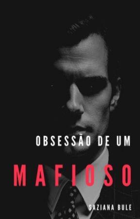 Obsessão De Um Mafioso  by SaZzY061
