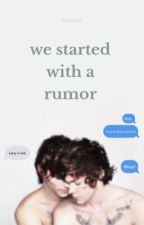 we started with a rumor (instagram L. S.) by levxosa