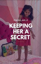 Keeping Her A Secret  by Simplicity_writes