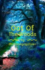 Out Of The Woods by thatoneguyoliver