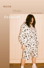 More than friends | Billie Eilish  by im2expensive