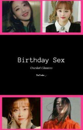 Birthday Sex  by TioYoda-_-