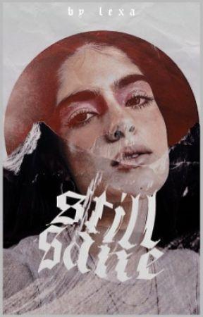 STILL SANE ━  twd by bIackthorn