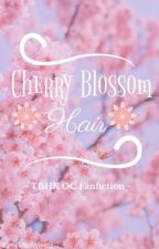 Cherry Blossom Hair (TBHK Tsukasa x OC)  by FallenWingzz