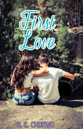First Love |  ✔ | by AnnabelleChukwu