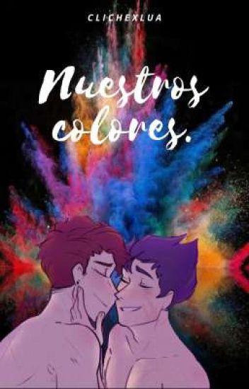 Nuestros colores.  {Rubegetta} 📌EN CORRECCIÓN📌