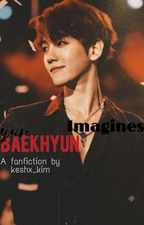 Baekhyun Imagines  by keshx_kim