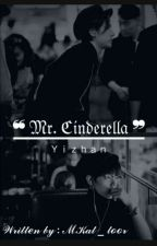 Mr. Cinderella (YiZhan)  by MKAT_toor