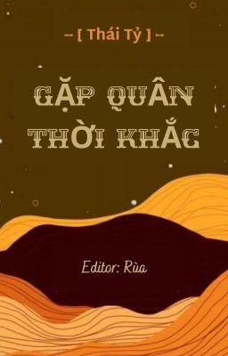 Đọc truyện [EDIT/HOÀN] Gặp Quân Thời Khắc - Thái Tỷ