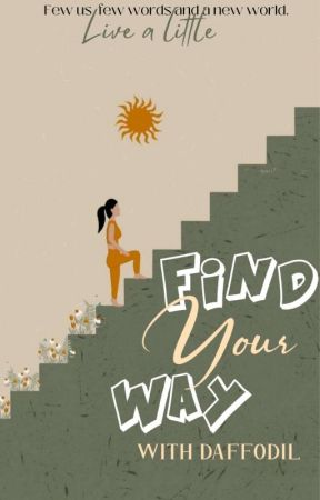 Find Your Way With Daffodil (Poem Book)  by _Jonquillequeen_