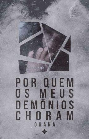 Por Quem Os Meus Demônios Choram  by noahtedd