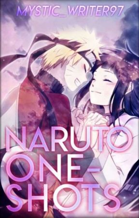 Naruto Oneshots by Mystic_Writer97