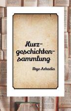 Kurzgeschichtensammlung by Soso_sophie7