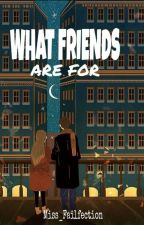 What Friends Are For (Travis Series #1) by Miss_Failfection