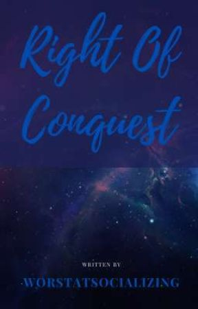 Right Of Conquest by WorstAtSocializing