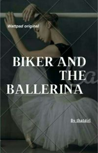 Biker and the Ballerina | COMPLETE | cover