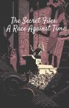 The Secret Files : A Race Against Time ✔️ cover