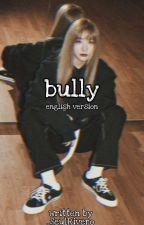 Bully - SeulRene [ENGLISH] by YEHW0LF