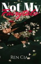 Not My Fairytale by RenniferLopez