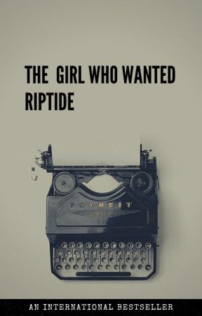 The girl who wanted Riptide by imAdemigodLEMON