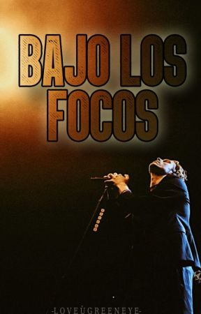 BAJO LOS FOCOS by loveugreeneye