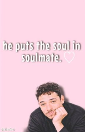 he puts the soul in soulmate // lams by devinelives