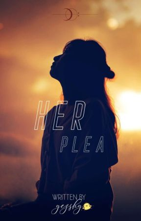 Her Plea [One Shot Story]  by DipsyDoom