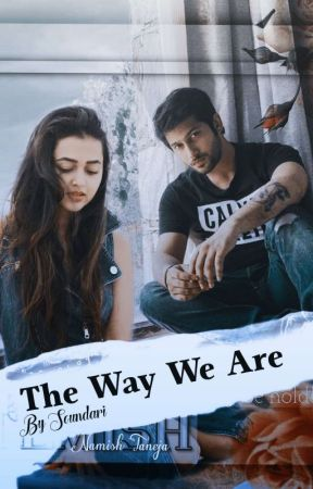 The Way We Are  by Soundari94