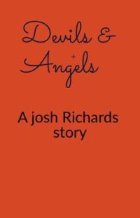 Devils and angels ❤️a josh Richards story❤️ cover